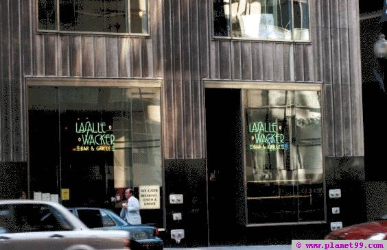 LaSalle Wacker Bar and Grill  , Chicago