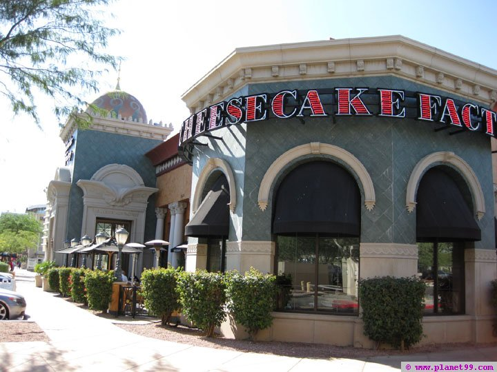Cheesecake Factory , Scottsdale